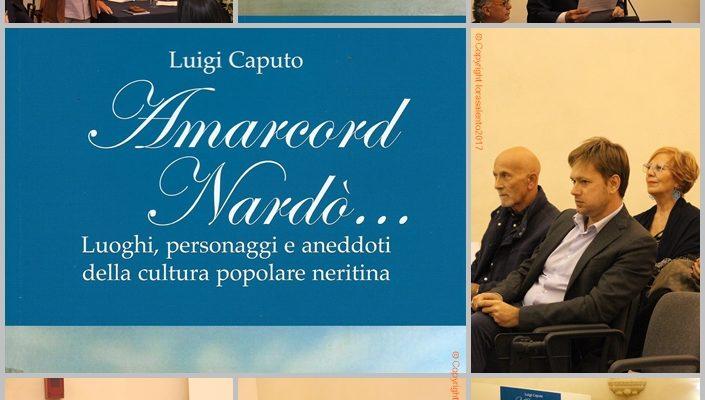 """Libri: """"Amarcord Nardò"""" di Luigi Caputo. La storia patria racchiusa in meno di cento pagine- video"""